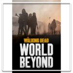 The Walking Dead World Beyond dévoile sa nouvelle bande-annonce lors de la Comic Con