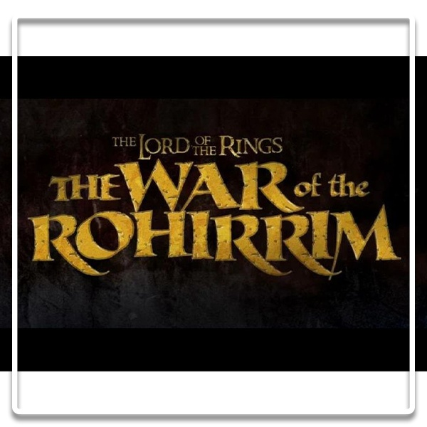 the lord of the rings the war of the rohirrim annonce