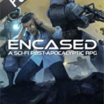 Encased : A Sci-Fi Post-Apocalyptic RPG